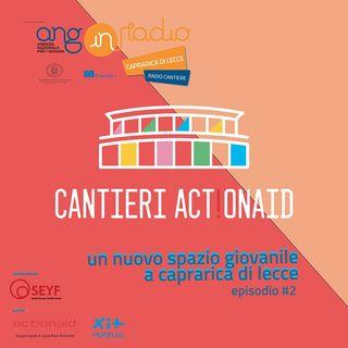 ANG inRadio - Radio Cantiere #2 - i Cantieri Actionaid