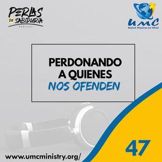 47 Perdonando A Quienes Nos Ofenden