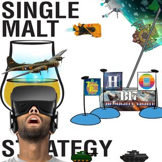 Single Malt Strategy 56: Too Much Time To Game