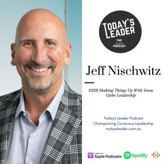 328 Jeff Nischwitz -  Shaking Things Up With Snow Globe Leadership