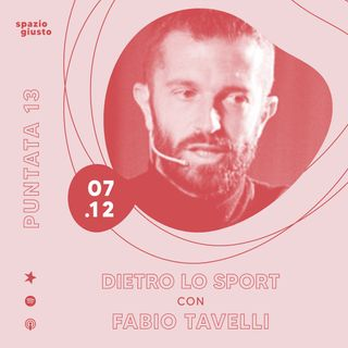 Puntata 13 - Dietro lo sport: giornalismo sportivo e storytelling con Fabio Tavelli