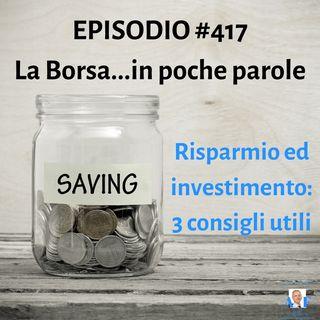 Episodio 417 La Borsa in poche parole - 3 consigli utili