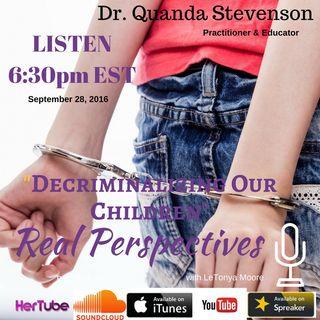 Decriminalizing Our Children with Dr. Quanda Stevenson