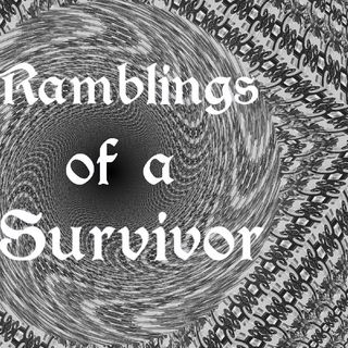 Episode 1 - Ramblings of a Survivor