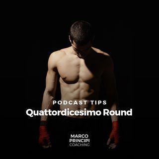"""Podcast Tips""""Quattordicesimo Round"""""""
