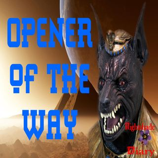 The Opener of the Way | Curse of Anubis | Podcast