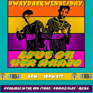 WAYBACK WEDNESDAY ON UTR RADIO (DIRTY)