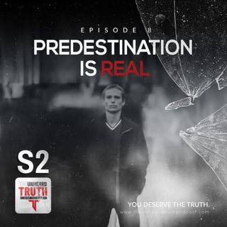 S2EP8: Predestination is Real