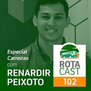 RotaCast CSP #102 - Especial Carreiras com Renardir Peixoto