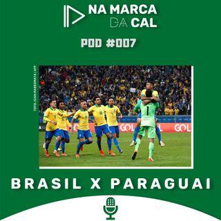 #07 COPA AMÉRICA - BRASIL X PARAGUAI