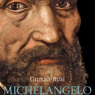"Giulio Busi ""Michelangelo"""