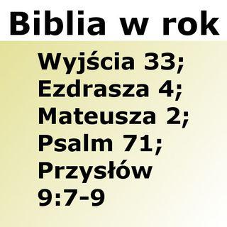 083 - Wyjścia 33, Ezdrasza 4, Mateusza 2, Psalm 71, Przysłów 9:7-9