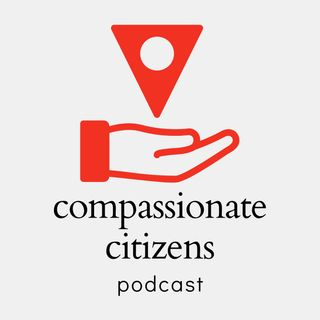 U.S Politics, Compassion And More On The Compassionate Citizen Podcasts