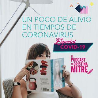 Un poco de alivio en tiempos de Coronavirus. Especial COVID-19
