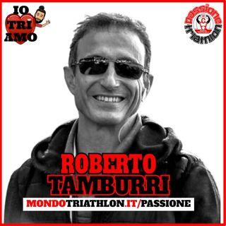 Passione Triathlon n° 162 🏊🚴🏃💗 Roberto Tamburri