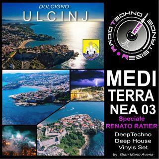 DULCIGNO ULCINJ - MEDITERRANEA 03 - SPECIALE RENATO RATIER - Deep Techno House