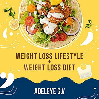 A WEIGHT LOSS LIFESTYLE by Adeleye G.V. ch2