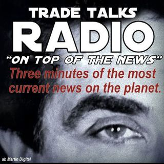 "Trade Talks - ""ON TOP OF THE NEWS"" Friday #8  4:14 - 4 22 16"