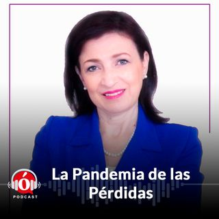La pandemia de las pérdidas - Episodio 2
