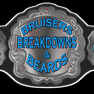 "Bruisers, Breakdowns & Beards: Episode 23 - ""Fear-Induced Ovulation"""