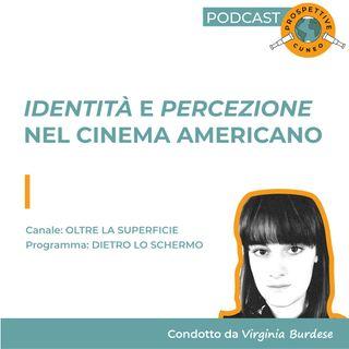 Identità e percezione nel cinema americano | Dietro lo schermo