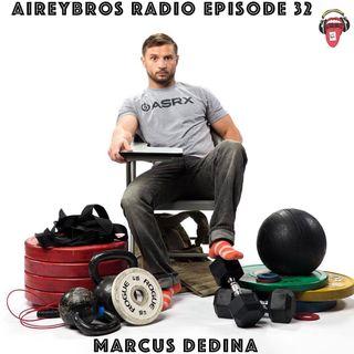 Airey Bros. Radio Episode 32 Marcus Dedina