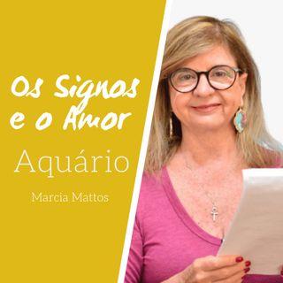 Signos e o Amor: Aquário com Marcia Mattos Astrologia