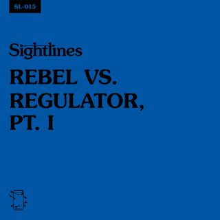 SL-015 Rebel vs. Regulator Pt. 1