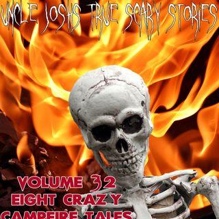 Uncle Josh's True Scary Stories Volume 32