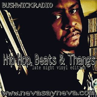 Hip Hop, Beats & Thangs (late night vinyl edition) 8/19/17