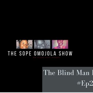 The Blind Man Perspective-Episode 25 - The Sope Omojola show