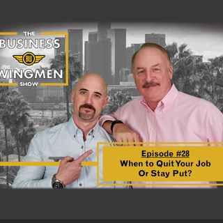 028- When To Quit Your Job or Stay Put