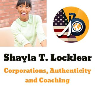 Interviewee #028: Shayla T. Locklear - Corporations, Authenticity, & Coaching