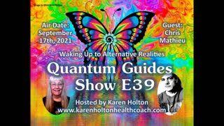 Quantum Guides Show E39 Chris Mathieu - WAKING UP TO ALTERNATIVE REALITIES