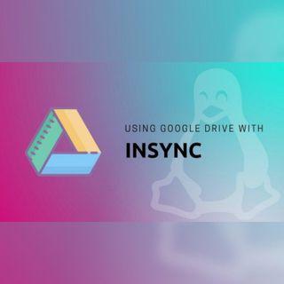 #103 Insync: mi cliente definivo de Google Drive para escritorio en Linux