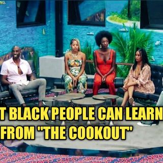 What Black People Can Learn From The Cookout, Humans Worse Than Covid