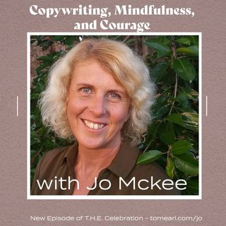 Copywriting, Mindfulness, and Courage With Jo Mckee