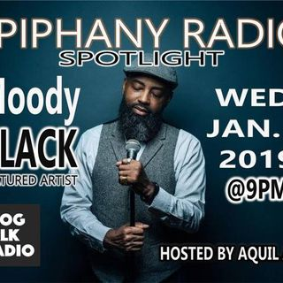 "Epiphany RADIO Spotlight featuring Poet/Comedian ""Moody black"""