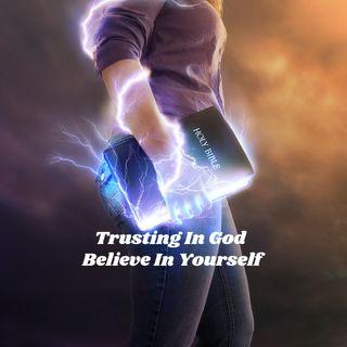 Trust in God Believe In Yourself