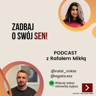 Zadbaj o swój sen - rozmowa z Rafałem Mikłą (@rafal_mikla)