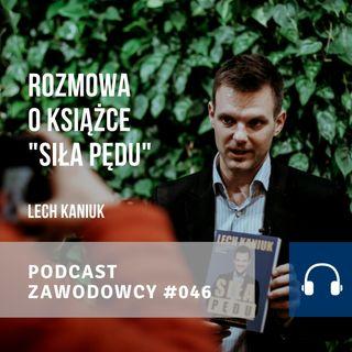"""ZAWODOWCY #046 -  Lech Kaniuk o książce """"Siła Pędu"""""""