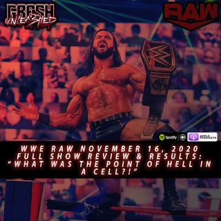 Sooo, What was the point of Hell In A Cell? | WWE Raw 11/16/20 Full Show Review & Results