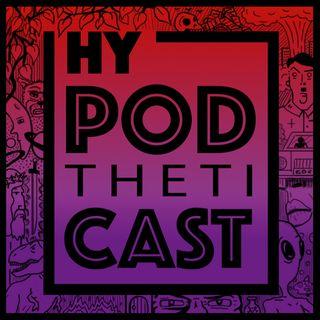 HyPODthetiCAST # 3