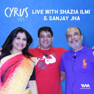 Ep. 228: Live at Mood Indigo with Shazia Ilmi and Sanjay Jha