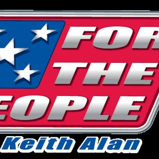 For The People LIVE 03/18/19 W/Keith Alan