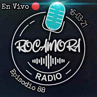 Ep. 88 RadioRocamora - EN VIVO 🔴 16-03-21