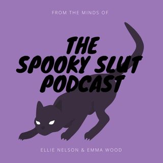 The Spooky Slut Podcast