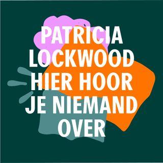 S5 #4 - Internet vs. reality | Hier hoor je niemand over - Patricia Lockwood