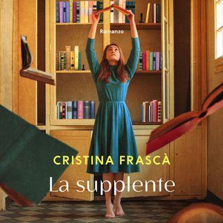 "Cristina Frascà ""La supplente"""
