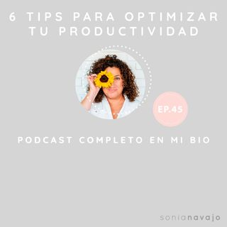 45-6 tips para optimizar tu productividad personal